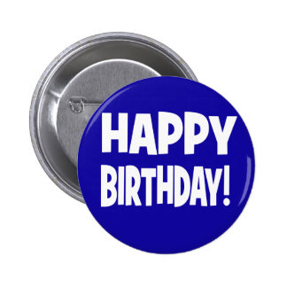 """HAPPY BIRTHDAY!"" Navy Blue/White Pinback Button"