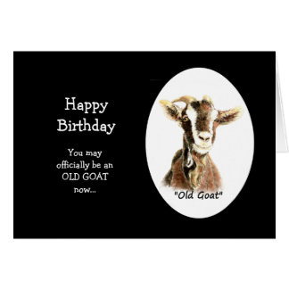 Happy Birthday Officially Old Goat we love Card