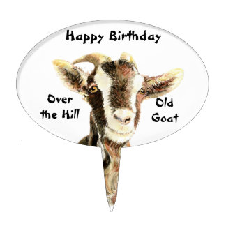 "Happy Birthday Old Goat, ""Over the Hill""  Humor Oval Cake Topper"