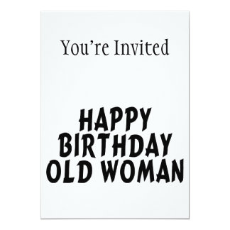 Happy Birthday Old Woman 5x7 Paper Invitation Card