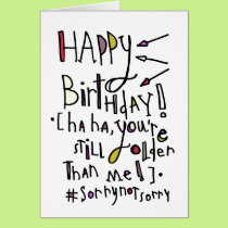 Happy Birthday (Older than me) Card