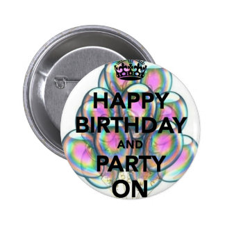 Happy Birthday & Party On Pinback Button