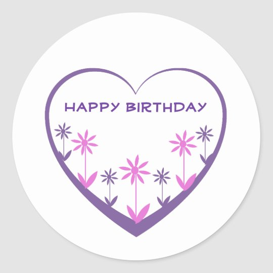 Happy Birthday, purple heart, pink, purple flowers Classic Round Sticker