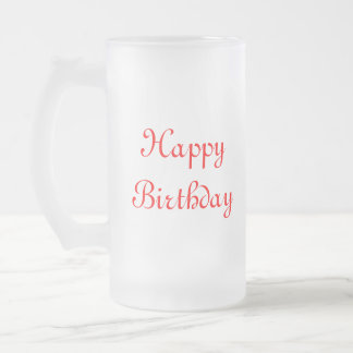 Happy Birthday. Red and White. Custom Frosted Glass Beer Mug