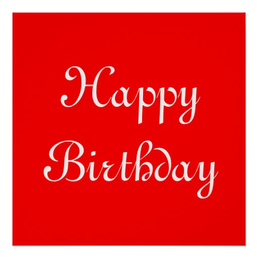 Happy Birthday. Red and White. Custom Poster