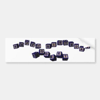 Happy Birthday Robert toy blocks in blue. Bumper Sticker