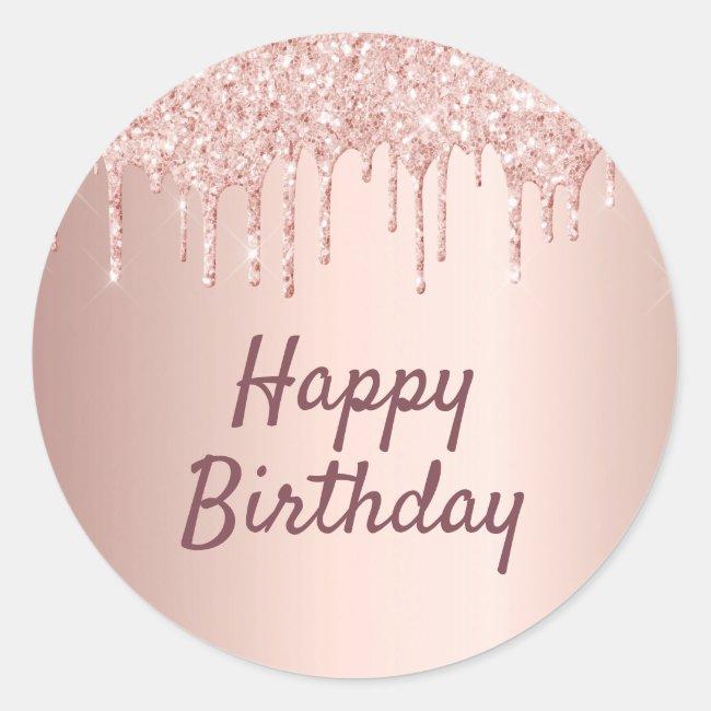 Happy birthday rose gold glitter drips pink classic round sticker