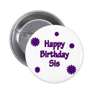 Happy Birthday Sis Pinback Button