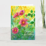"""Happy Birthday Sister Pink Cosmos Flowers Card<br><div class=""""desc"""">A bright pretty happy birthday greeting card decorated with a floral watercolor painting of bright pink cosmos flowers with a sunshine yellow background.  You can change the text to fit your needs.</div>"""
