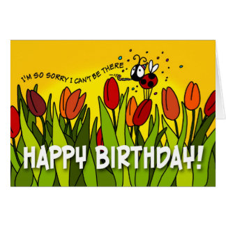 Happy Birthday - Sorry I Can't Be There Card