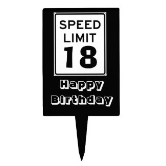 Happy Birthday Speed Limit 18 Sign - Cake Topper