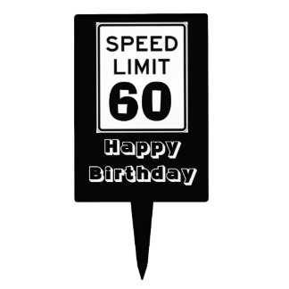 Happy Birthday Speed Limit 60 Sign - Cake Topper