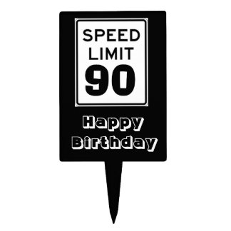 Happy Birthday Speed Limit 90 Sign - Cake Topper