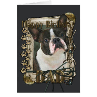 Happy Birthday - Stone Paws - Boston Terrier - Dad Greeting Card