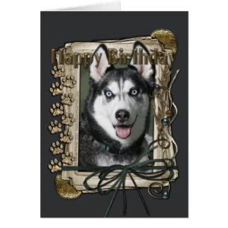 Happy Birthday - Stone Paws - Siberian Husky Greeting Card