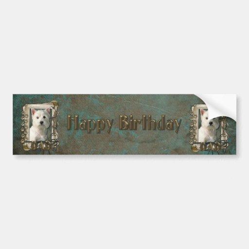 Happy Birthday - Stone Paws - Westie - Dad Bumper Sticker