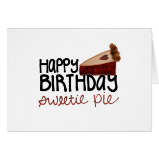 Happy Birthday Sweetie Pie Card