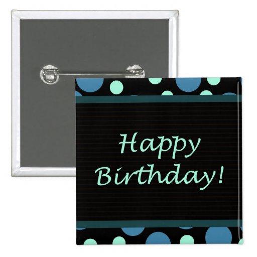 Happy Birthday! Teal Blue Dots Pins