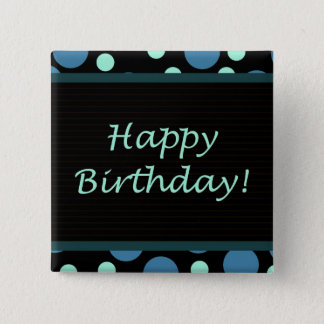 Happy Birthday! Teal Blue Dots Pinback Button
