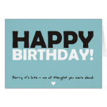 Happy Birthday (thought you were dead) Greeting Cards