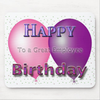 Happy Birthday To A Great Employee Mousepad