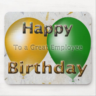 Happy Birthday To A Great Employee Mouse Pad