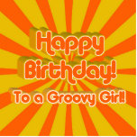 Happy Birthday to a Groovy Girl! Photo Cut Outs