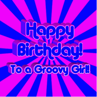 Happy Birthday to a Groovy Girl! Photo Cut Out