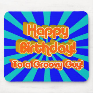 Happy Birthday to a Groovy Guy Mouse Pad