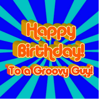 Happy Birthday to a Groovy Guy Photo Sculpture