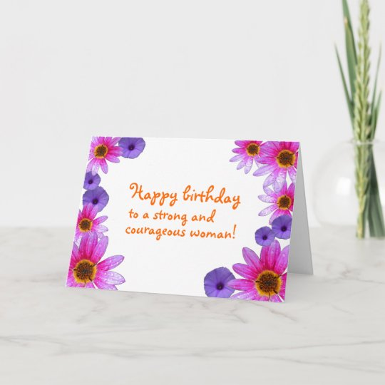 happy birthday strong woman Happy Birthday to a Strong and Courageous Woman Card | Zazzle.com happy birthday strong woman