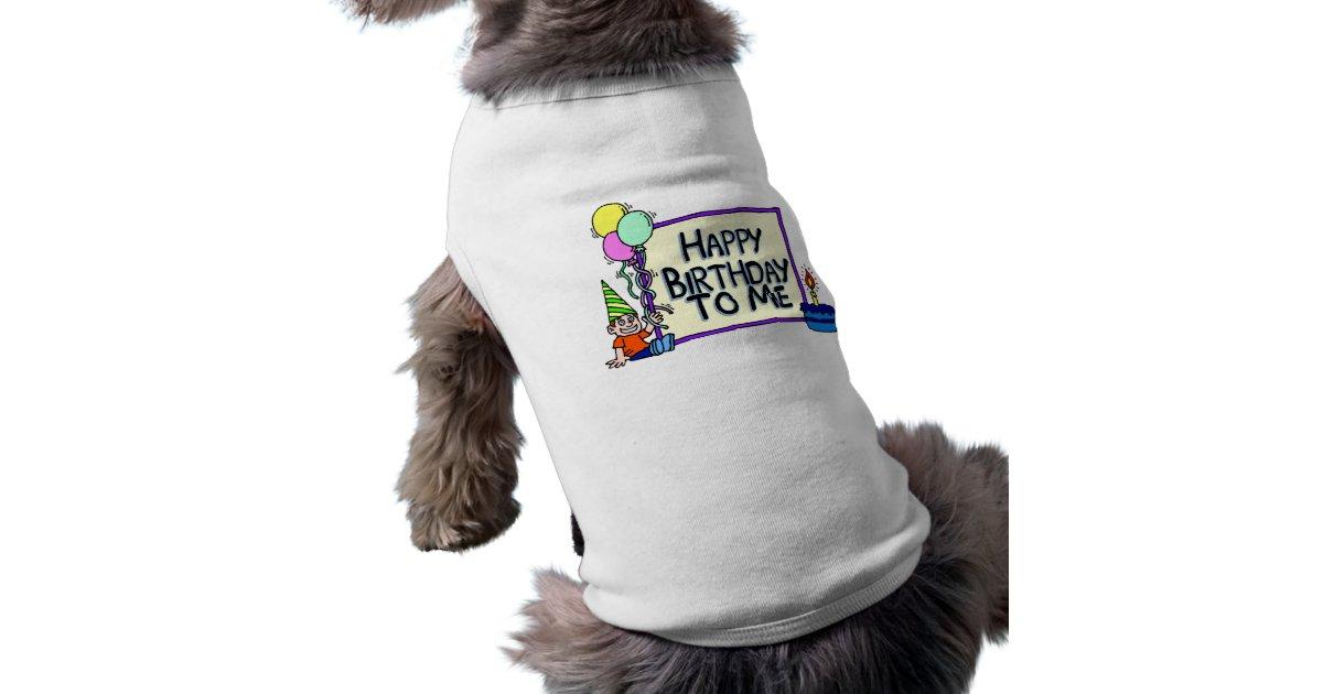 Happy Birthday To Me Boy T Shirt
