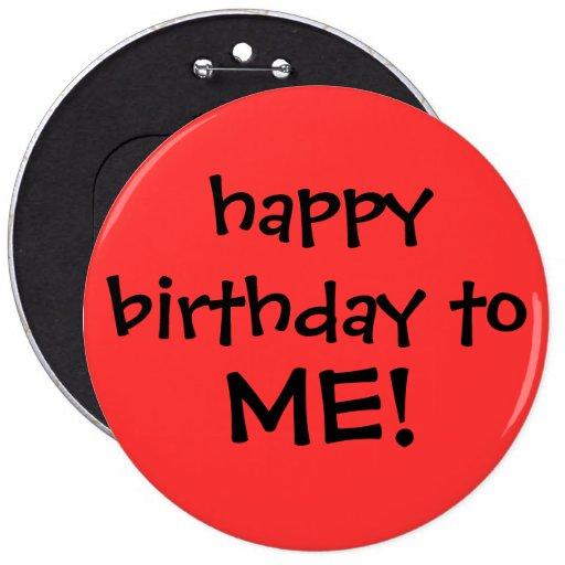 """happy birthday to ME!"" button"