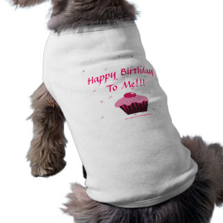 Happy Birthday To Me Pet T Shirt
