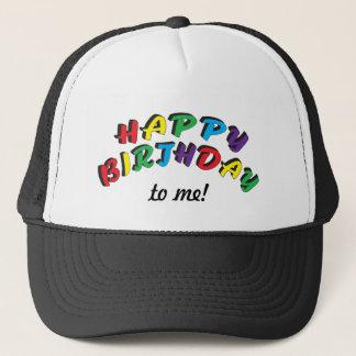 Happy Birthday to Me | Funny Trucker Hat