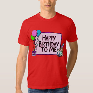 Happy Birthday To Me Girl Shirts