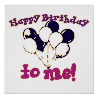 Happy Birthday to ME Poster