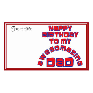 Happy Birthday to my AWESOMAZING DAD Business Card Templates