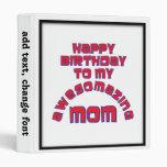 Happy Birthday to my  AWESOMAZING MOM! 3 Ring Binder