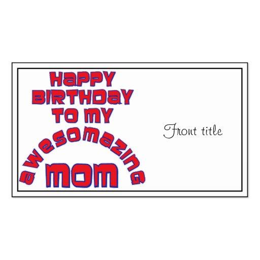 Happy Birthday to my  AWESOMAZING MOM! Business Card
