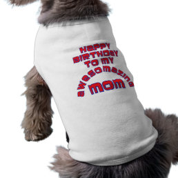 Happy Birthday to my  AWESOMAZING MOM! T-Shirt
