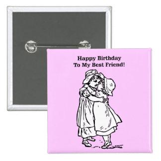 Happy Birthday to my best friend! Button