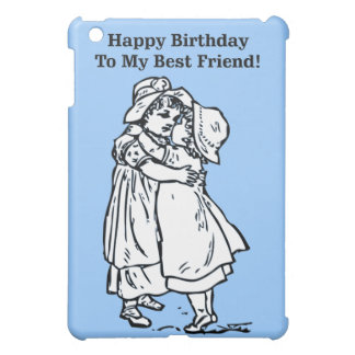 Happy Birthday to my best friend! Cover For The iPad Mini