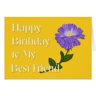 Happy Birthday to My Best Friend, Purple Flower Greeting Card