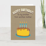 """Happy Birthday To My Brother From Another Mother Card<br><div class=""""desc"""">Happy Birthday To My Brother From Another Mother .. easy to personalize inside text to suit your requirements .. birthday cards from Ricaso - this card is ideal for the extended / unconventional family or for that special friend who feels more like a brother to you - designed with a...</div>"""