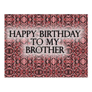 Happy Birthday To My Brother Post Cards