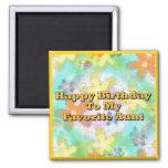 Happy Birthday To My Favorite Aunt Refrigerator Magnet