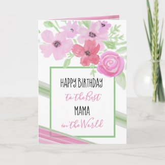 Happy Birthday to the Best Mama Card