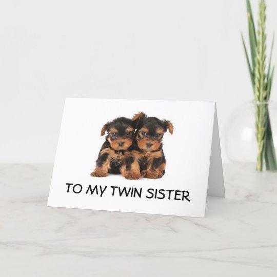 Happy Birthday To The Best Twin Sister Ever Mine Card Zazzlecom