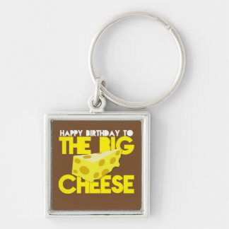 Happy Birthday to the BIG CHEESE Keychain